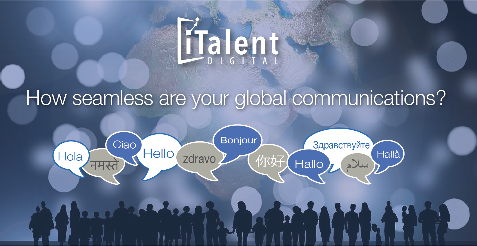 How seamless are your global communications? Crowd of people speaking in different languages